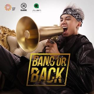 Bang or Back (Single) - Karik