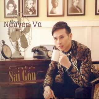 Cafe Sài Gòn - Nguyên Vũ