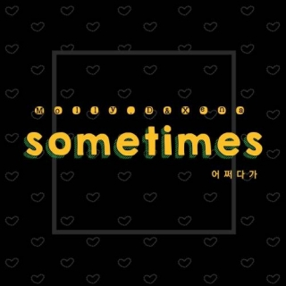 Sometimes - Molly.D