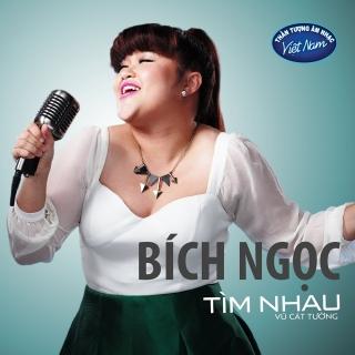 Tìm Nhau - Bích Ngọc (VN Idol 2015)
