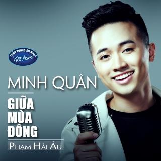 Giữa Mùa Đông - Minh Quân (VN Idol 2015)