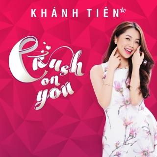 Crush On You - Khánh Tiên (VN Idol 2015)