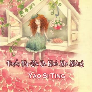 Tuyển Tập Các Ca Khúc Nhẹ Nhàng Của Yao Si Ting - Yao Si Ting