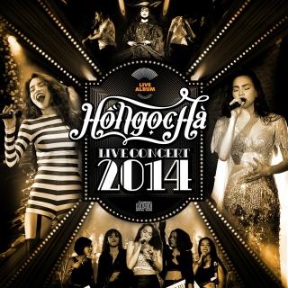 Live Concert 2014 (Live Album) - Hồ Ngọc Hà