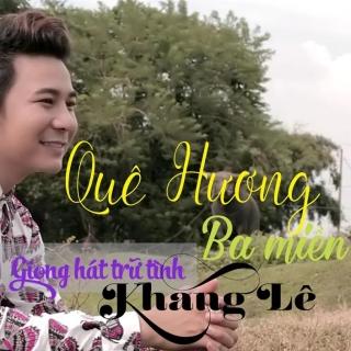 Quê Hương Ba Miền - Khang Lê