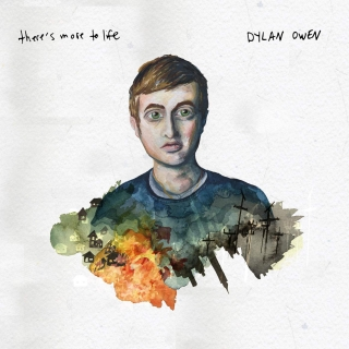 There's More To Life - Dylan Owen