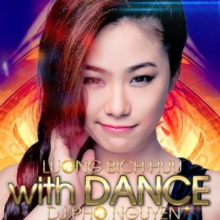 Hữu Với Dance (DJ Phơ Nguyễn) - Lương Bích Hữu