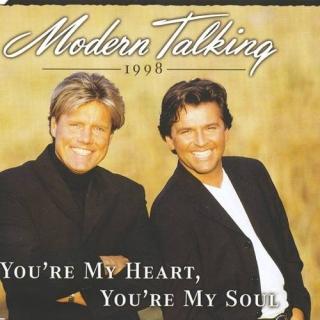 You're My Heart, You're My Soul '98 - Modern Talking