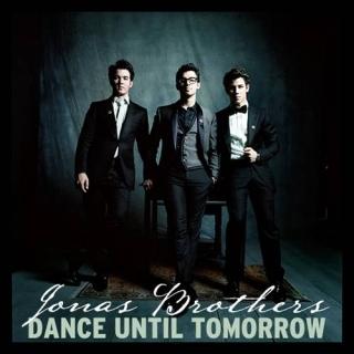 Dance Until Tomorrow - Jonas Brothers