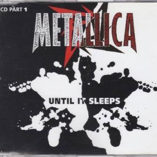 Until It Sleeps (UK METCD 12) CD1 - Metallica