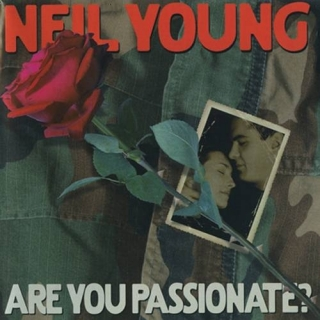 Are You Passionate - Neil Young