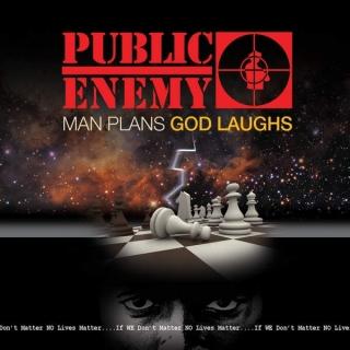 Man Plans God Laughs - Public Enemy
