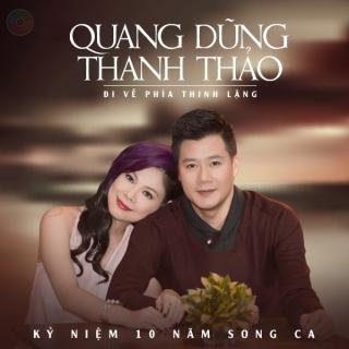 Đi Về Phía Thinh Lặng - Quang Dũng, Thanh Thảo