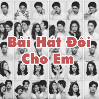 Bài Hát Đôi Cho Em - Various  Artists