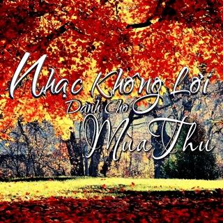 Nhạc Không Lời Dành Cho Mùa Thu - Various  Artists