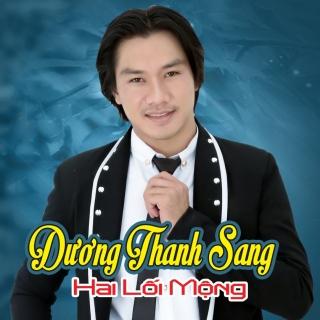 Hai Lối Mộng - Dương Thanh Sang