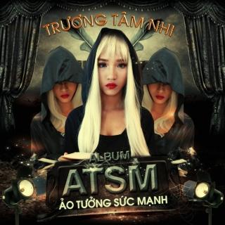 ATSM - Trương Tâm Nhi