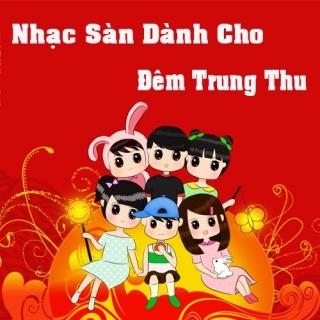 Nhạc Sàn Dành Cho Đêm Trung Thu  - Various  Artists