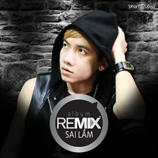 Sai Lầm (Remix) - Phạm Trưởng
