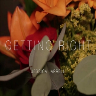 Getting Right (Single) - Jessica Jarrell