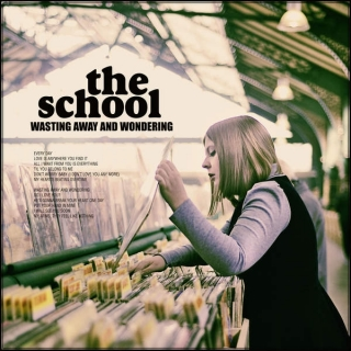 Wasting Away And Wondering - The School