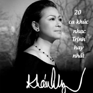 20 Ca Khúc Nhạc Trịnh Hay Nhất Của Khánh Ly - Khánh Ly