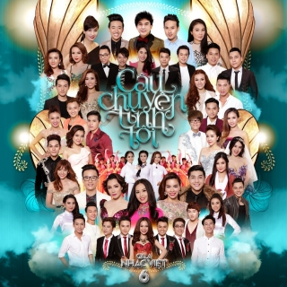 Câu Chuyện Tình Tôi (Gala Nhạc Việt 6) - Nhiều Ca SĩVarious Artists 1