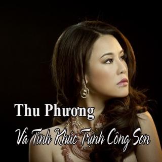 Thu Phương Và Tình Khúc Trịnh Công Sơn - Thu Phương