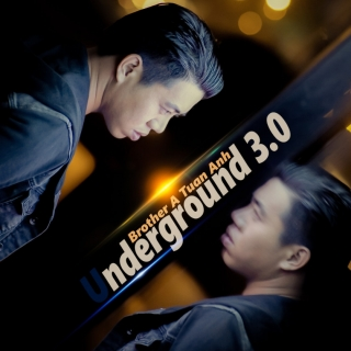 Underground 3.0 - Brother A Tuấn Anh