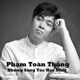 Phạm Toàn Thắng - Những Sáng Tác Hay Nhất - Various ArtistsVarious Artists 1