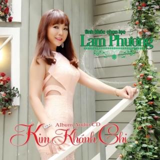 Tình Khúc Chọn Lọc - Kim Khánh Chi