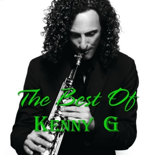 The Best Of Kenny G - Kenny G