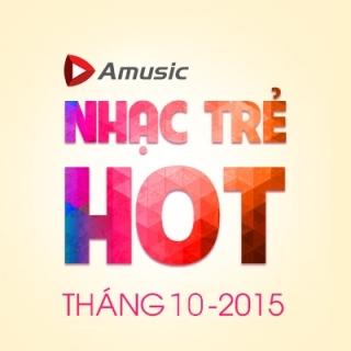 Nhạc Trẻ Hot Tháng 10/2015 - Various  Artists