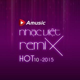 Nhạc Việt Remix Hot Tháng 10/2015 - Various  Artists