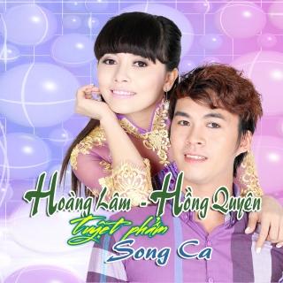 Tuyệt Phẩm Song Ca: Hoàng Lâm - Hồng Quyên - Hoàng LâmHồng Quyên