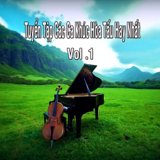 Tuyển Tập Các Ca Khúc Hòa Tấu Hay Nhất Vol.1 - Various  Artists