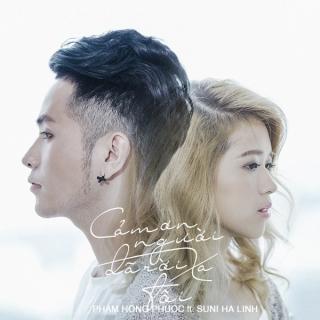 Cám Ơn Người Đã Rời Xa Tôi (Single) - Phạm Hồng Phước, Suni Hạ Linh