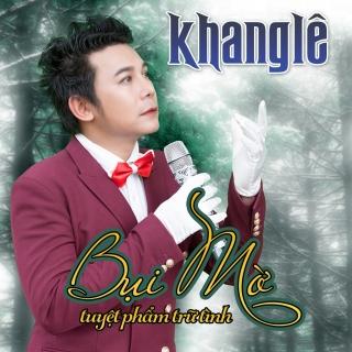 Bụi Mờ - Khang Lê