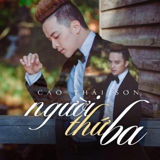 Người Thứ Ba (Single) - Cao Thái Sơn