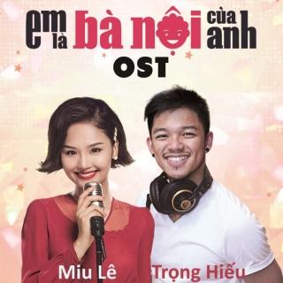 Em Là Bà Nội Của Anh OST - Tăng Nhật Tuệ, Thái Châu, Miu Lê, Lều Phương Anh, Trọng Hiếu