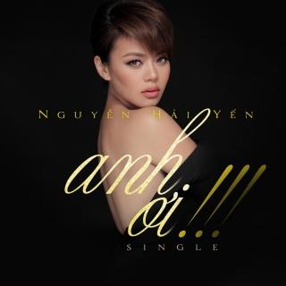 Anh Ơi (Single) - Nguyễn Hải YếnTăng Phúc