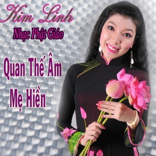 Quan Thế Âm Mẹ Hiền - Kim Linh