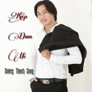Kiếp Đam Mê - Dương Thanh Sang