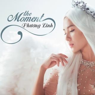 The Moment - Phương Linh
