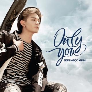 Only You - Sơn Ngọc MinhHari Won
