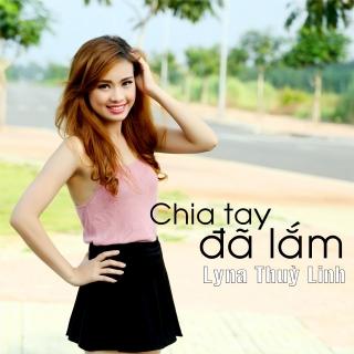 Chia Tay Đã Lắm - Lyna Thùy Linh