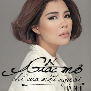 Giấc Mơ Chỉ Của Một Người (Single) - Hà Nhi Idol