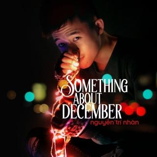 Something About December (Single) - Trí Nhân