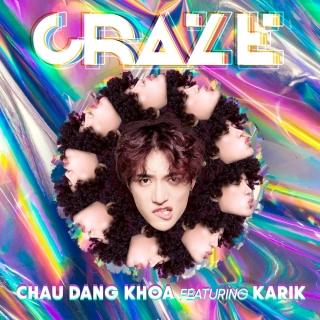 Craze - Châu Đăng Khoa