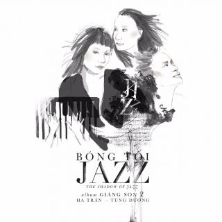 Bóng Tối Jazz - Hà Trần, Tùng Dương
